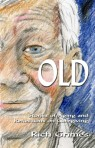 OLD: Stories of Aging and Reflections on Caregiving