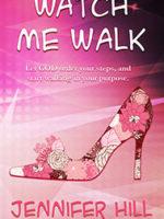 Watch Me Walk